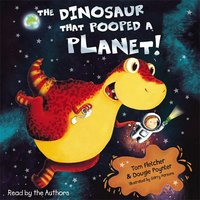 The Dinosaur That Pooped A Planet! - Dougie Poynter,Tom Fletcher