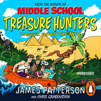 Treasure Hunters: Danger Down the Nile - James Patterson