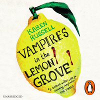 Vampires in the Lemon Grove - Karen Russell