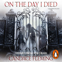 On the Day I Died - Candace Fleming
