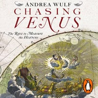 Chasing Venus: The Race to Measure the Heavens - Andrea Wulf