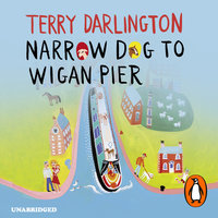 Narrow Dog to Wigan Pier - Terry Darlington