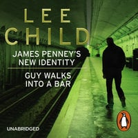 James Penney's New Identity/Guy Walks Into a Bar - Lee Child