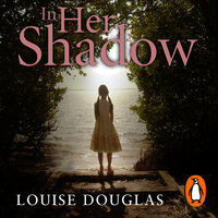 In Her Shadow - Louise Douglas