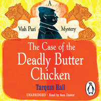 The Case of the Deadly Butter Chicken - Tarquin Hall