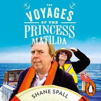 The Voyages of the Princess Matilda - Shane Spall