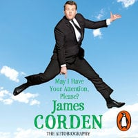 May I Have Your Attention Please? - James Corden