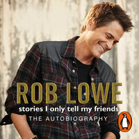 Stories I Only Tell My Friends - Rob Lowe