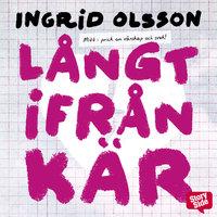 Långt ifrån kär - Ingrid Olsson