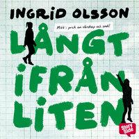 Långt ifrån liten - Ingrid Olsson