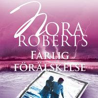 Farlig förälskelse - Nora Roberts