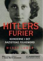 Hitlers furier - kvinderne i det nazistiske folkemord - Wendy Lower