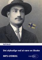 Det ulyksalige ved at være en Skrake - Kjell Westö