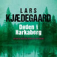 Døden i Harkaberg - Lars Kjædegaard