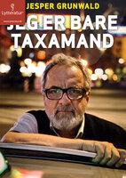 Jeg er bare taxamand - Jesper Grunwald