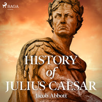 History of Julius Caesar - Jacob Abbot