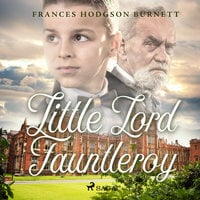 Little Lord Fauntleroy - Frances Hodgson Burnett