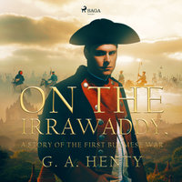 On the Irrawaddy, A Story of the First Burmese War - G.A. Henty