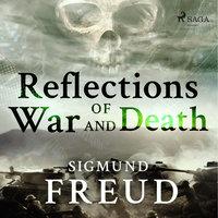 Reflections of War and Death - Sigmund Freud