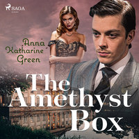 The Amethyst Box - Anna Katharine Green