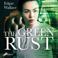 The Green Rust - Edgar Wallace