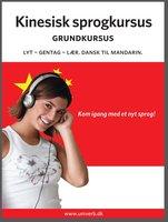 Kinesisk sprogkursus Grundkursus - Univerb, Ann-Charlotte Wennerholm