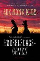 Fødselsdagsgaven - Sue Monk Kidd