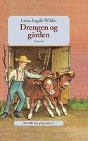 Det lille hus på prærien 5 - Drengen og gården - Laura Ingalls Wilder