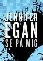 Se på mig - Jennifer Egan
