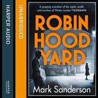 Robin Hood Yard - Mark Sanderson
