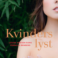 Kvinders lyst - Pernille Ørnberg, Louise Ariesen Rams