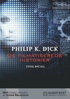 De filmatiserede historier - Total Recall - Philip K. Dick