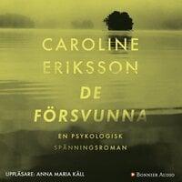 De försvunna - Caroline Eriksson