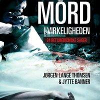 Mord i virkeligheden - 24 retsmedicinske sager - Jørgen Lange Thomsen,Jytte Banner