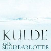 Kulde - Yrsa Sigurðardóttir