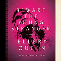 Beware the Young Stranger - Ellery Queen