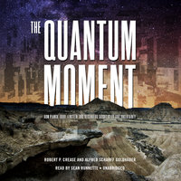The Quantum Moment - Alfred Scharff Goldhaber,Robert P. Crease