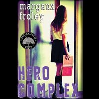 Hero Complex - Margaux Froley
