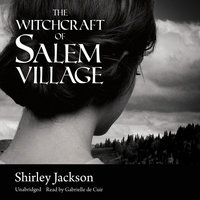 The Witchcraft of Salem Village - Shirley Jackson