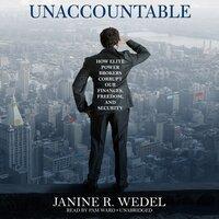 Unaccountable - Janine R. Wedel