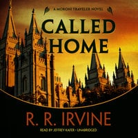 Called Home - Robert R. Irvine