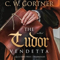 The Tudor Vendetta - C.W. Gortner
