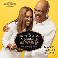 The Uncommon Marriage Adventure: A Daily Journey to Draw You Closer to God and Each Other - Tony Dungy, Lauren Dungy