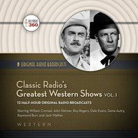 Classic Radio's Greatest Western Shows, Vol. 1 - Hollywood 360