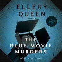 The Blue Movie Murders - Ellery Queen