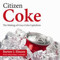 Citizen Coke - Bartow J. Elmore