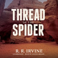 Thread of the Spider - R.R. Irvine