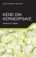 Kend din kerneopgave - Anders Seneca, Morten Christensen