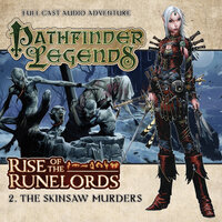 Rise of the Runelords - The Skinsaw Murders - Big Finish Productions