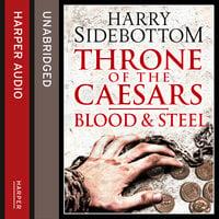 Blood and Steel - Harry Sidebottom